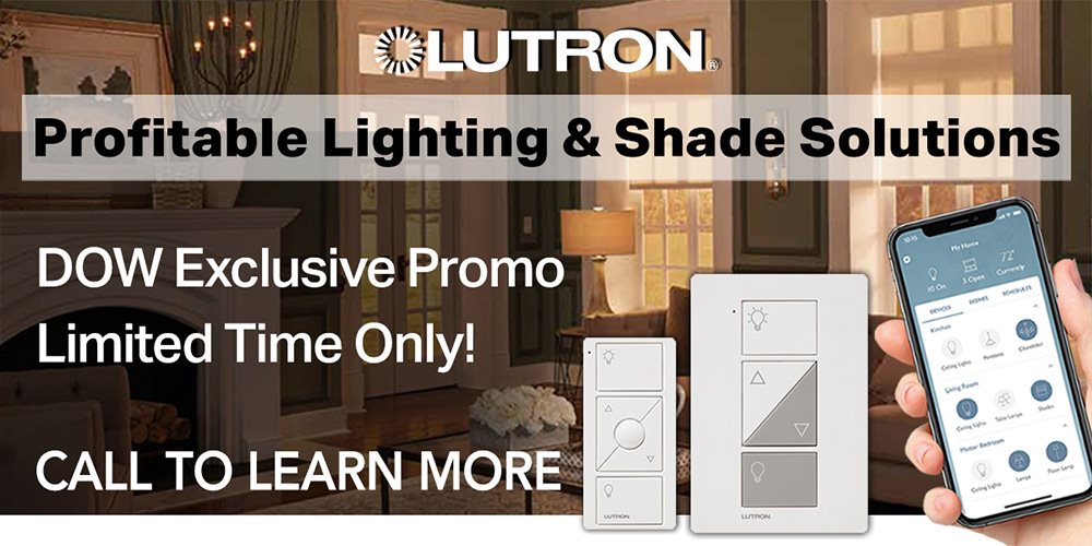Lutron DOW Exclusive Promo